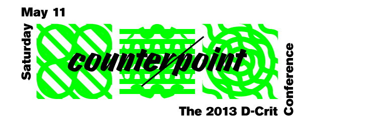 2013 D-Crit Conference - counter/point