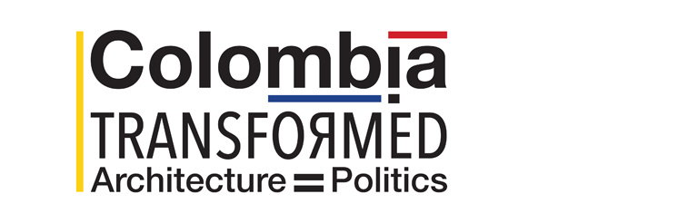Colombia Transformed - Architecture = Politics