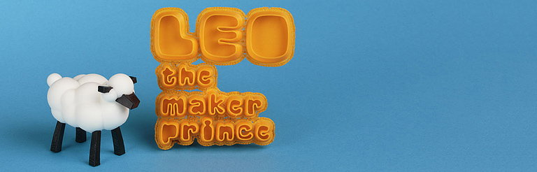 LEO the Maker Prince - Journeys in 3D Printing