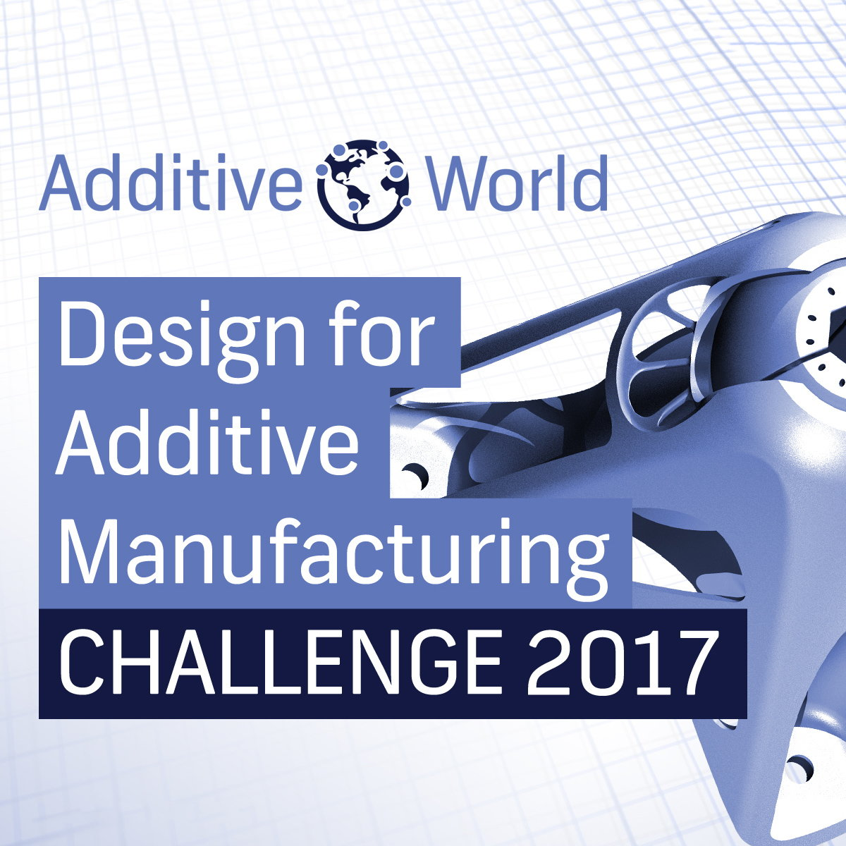 Additive World Design for Additive Manufacturing Challenge 2017