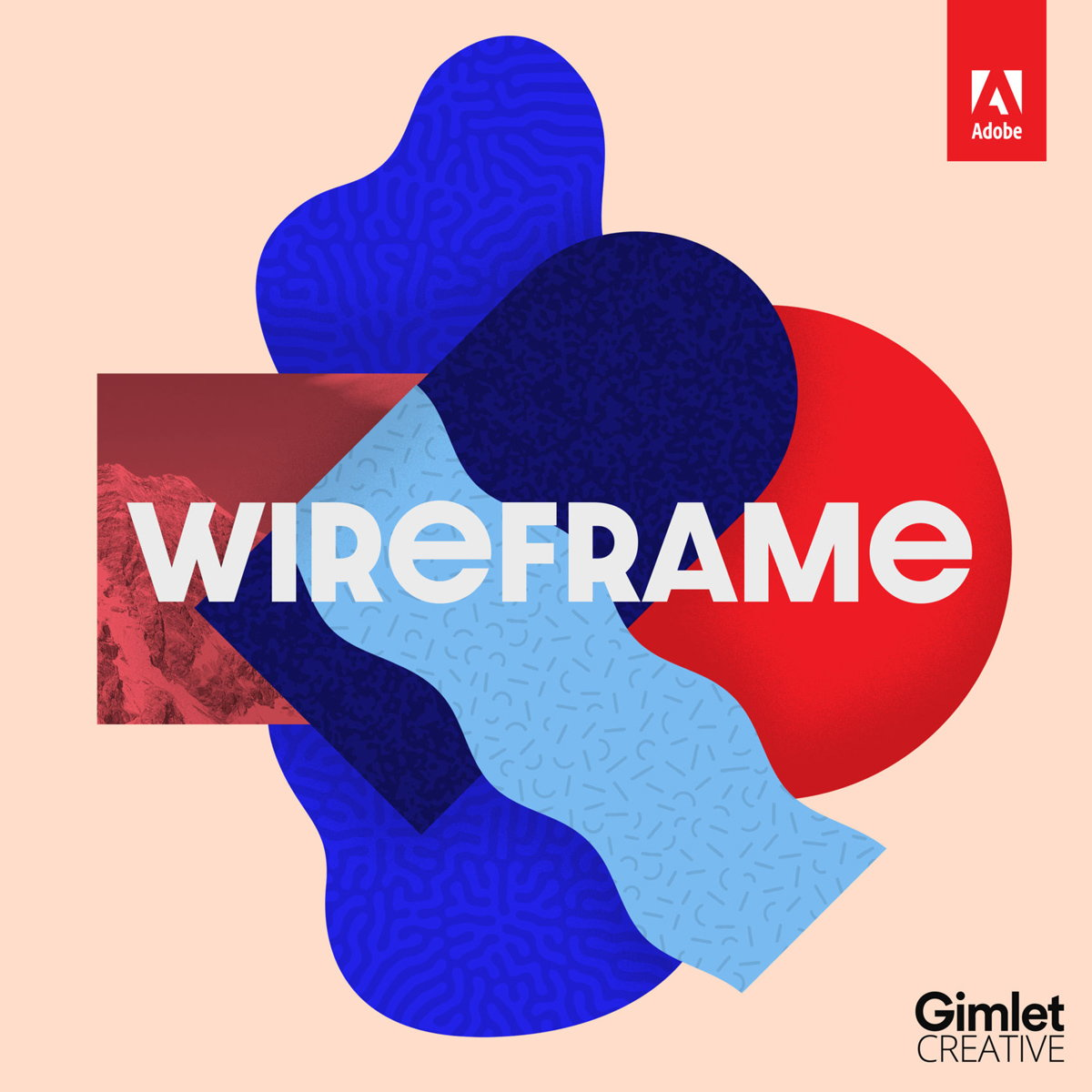 Adobe Launches 'Wireframe' Podcast in Partnership with Gimlet Creative