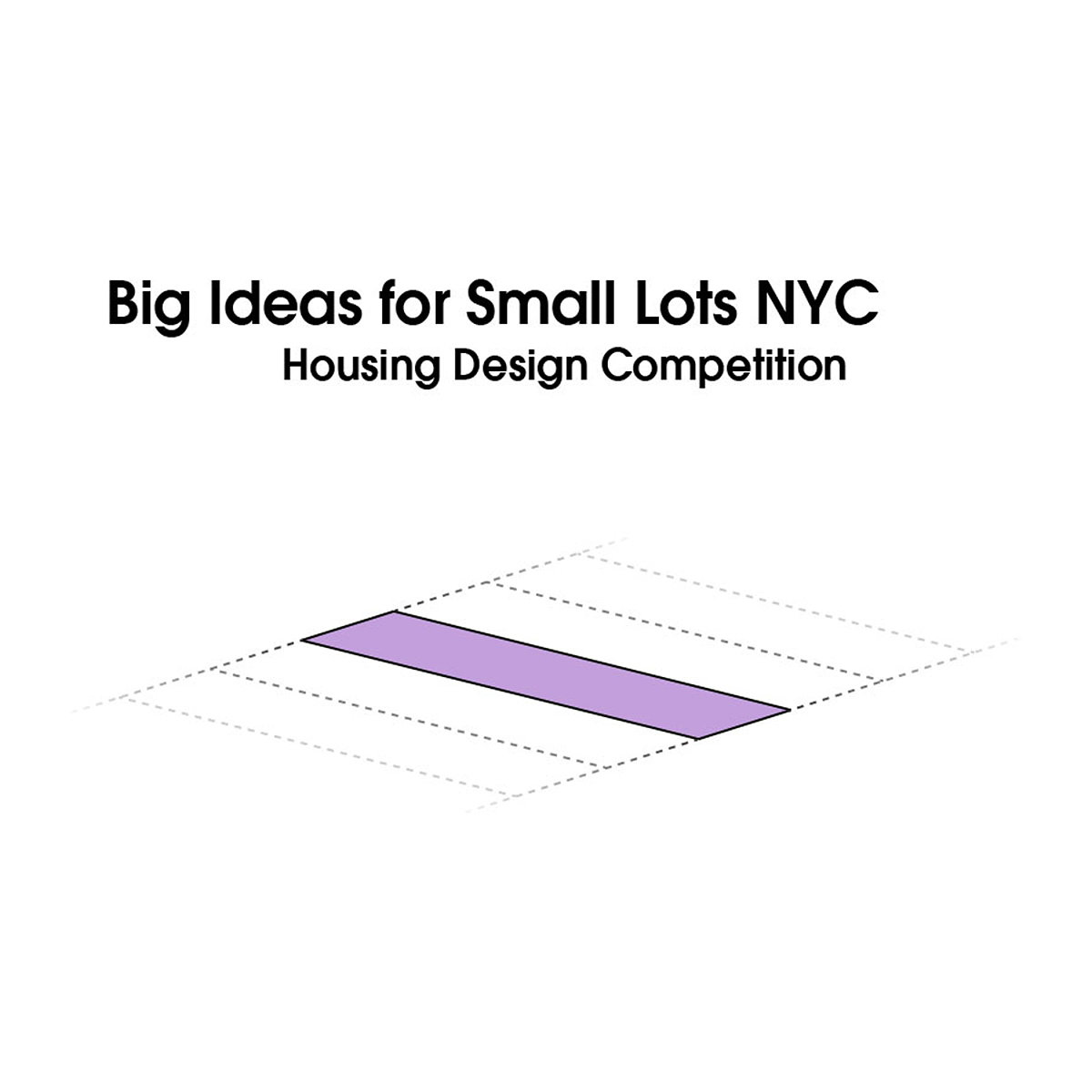 Big Ideas for Small Lots NYC - Housing Design Competition