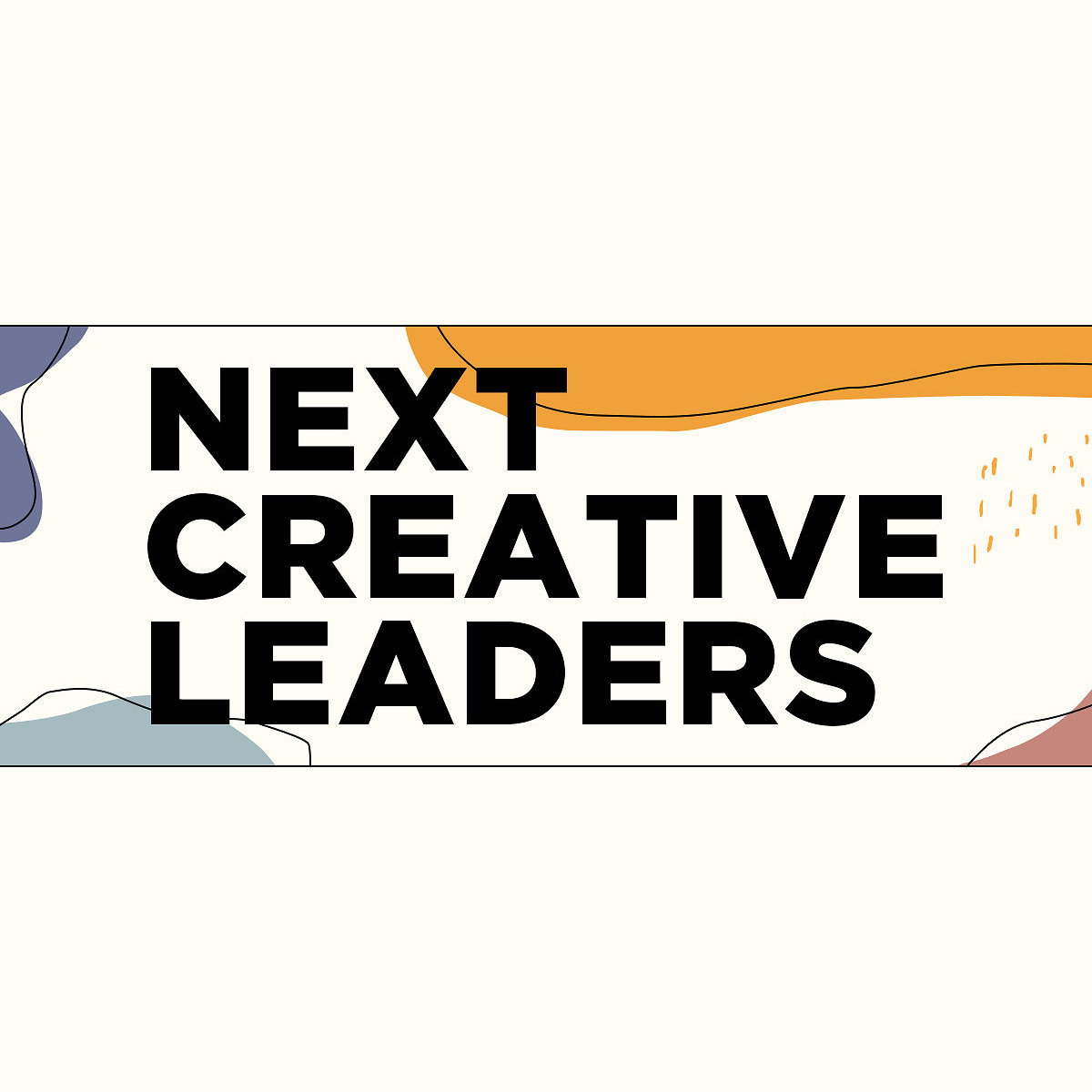 Next Creative Leaders 2020 - Now Open to Non-Binary Creatives