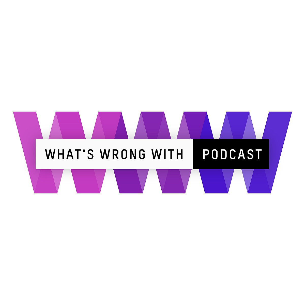 What's Wrong With Podcast by Eray/Carbajo