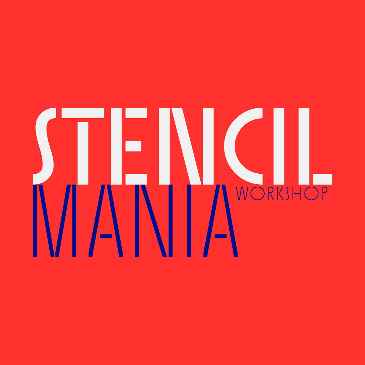 Stencilmania Workshop - Understanding Type Design as a Tool for Graphic Designers