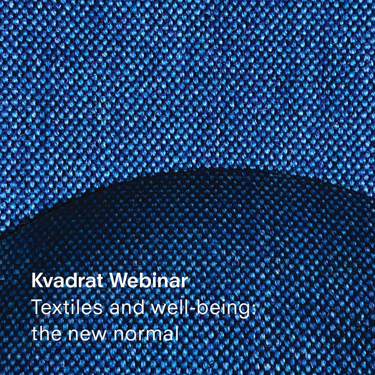 Textiles and Wellbeing - The New Normal