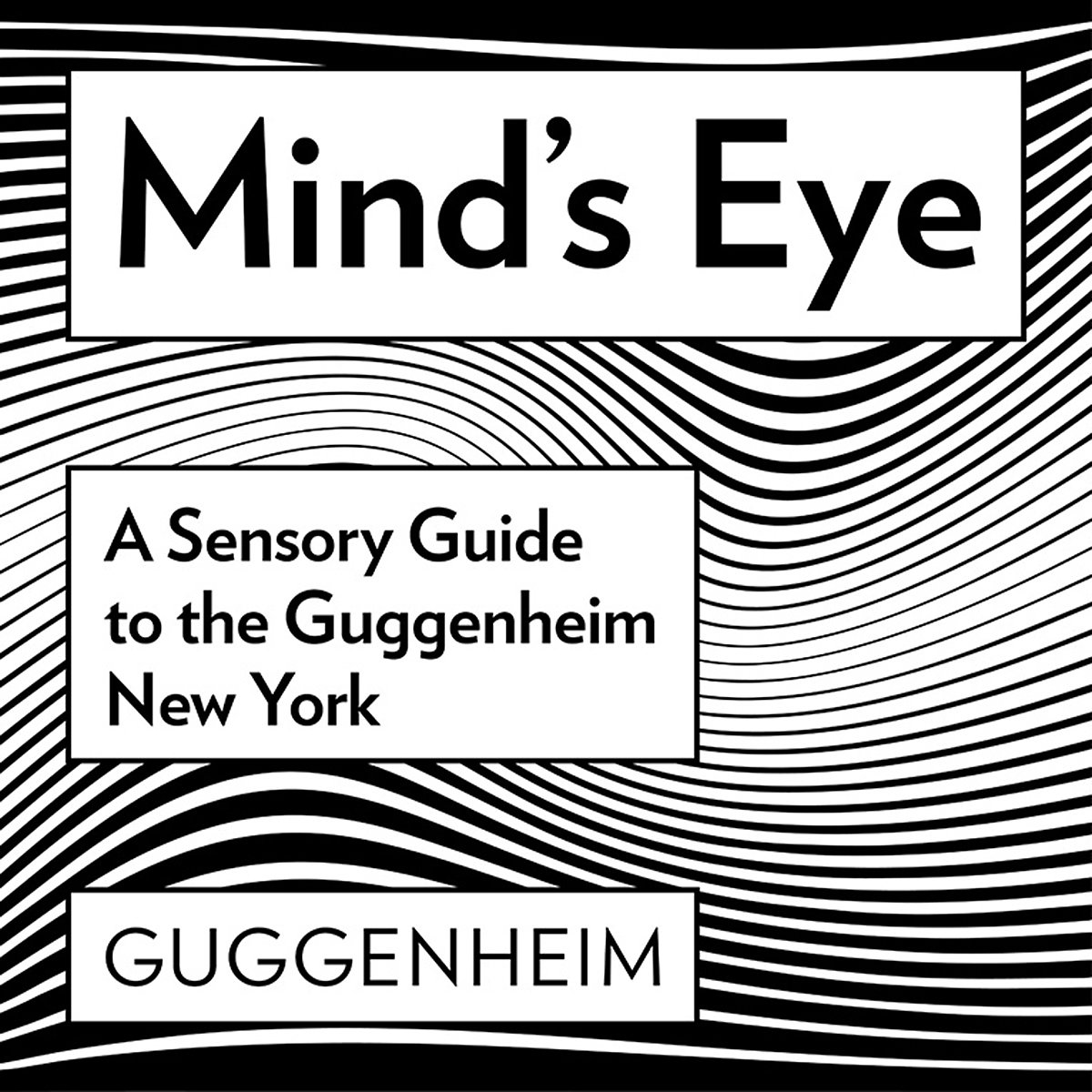 Mind's Eye - A Sensory Guide to the Guggenheim New York