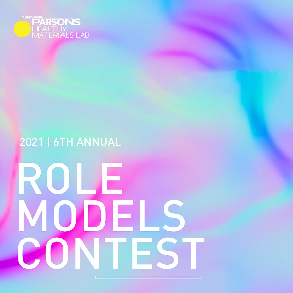 Parsons Healthy Materials Lab Launches 6th Annual Role Models Contest