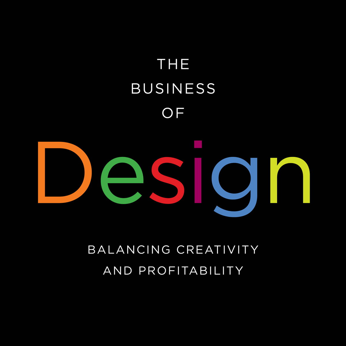 The Business of Design - Revised and Updated