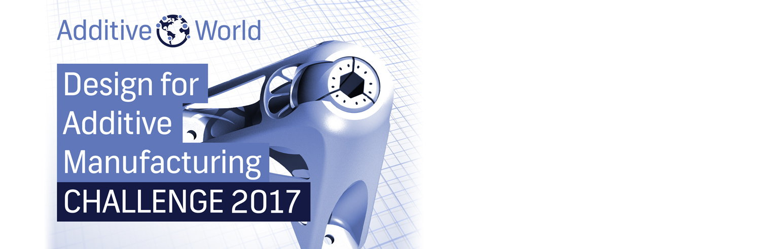 World Design for Additive Manufacturing Challenge 2017